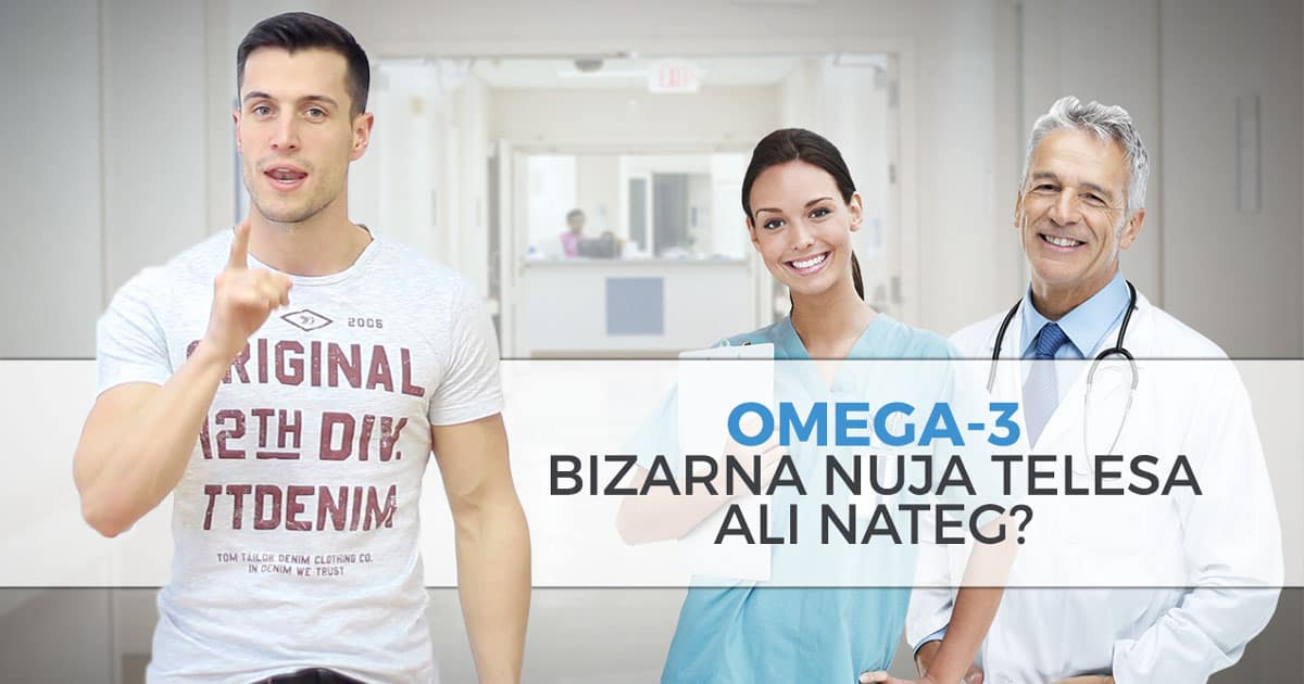 Omega 3 –  bizarna nuja telesa ali nateg?
