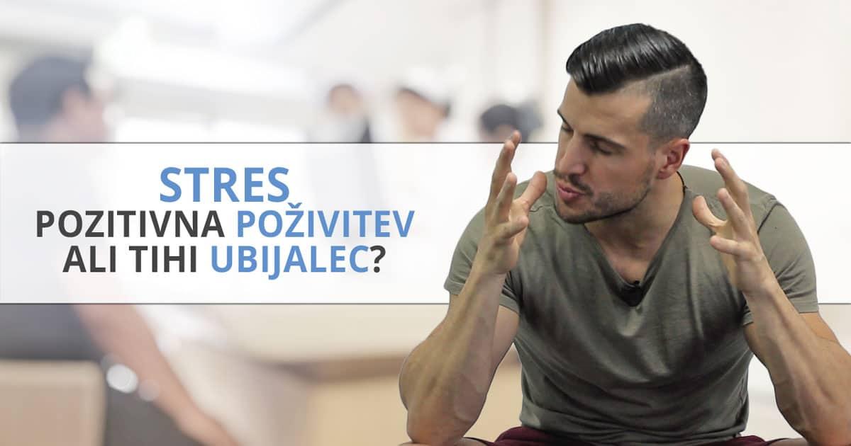 Stres – pozitivna poživitev ali tihi ubijalec?