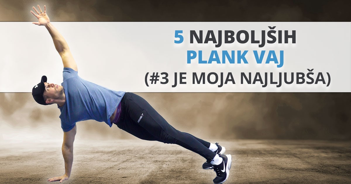 """5 najučinkovitejših """"PLANK"""" vaj! (#3 je moja najljubša)"""