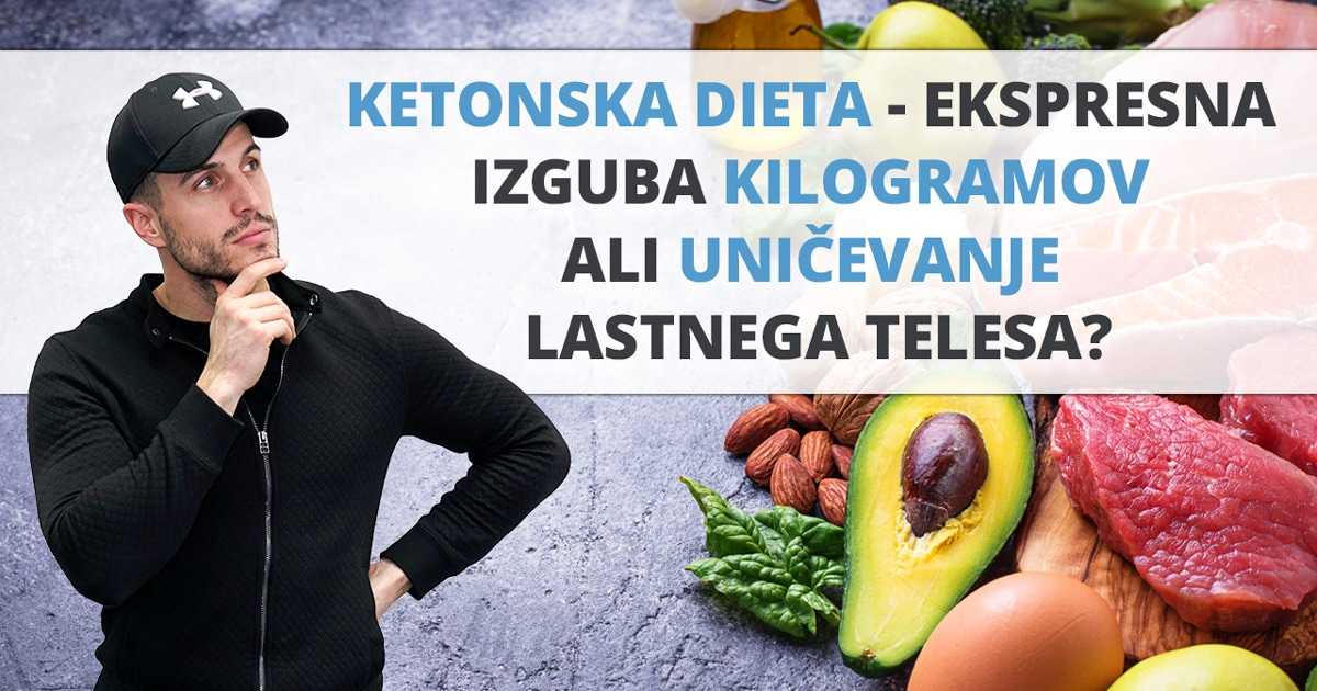 Ketonska dieta – ekspresna izguba kilogramov ali uničevanje lastnega telesa?